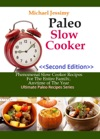 Paleo Slow Cooker  Phenomenal Slow Cooker Recipes For The Entire Family Anytime Of The Year Ultimate Paleo Recipes Series