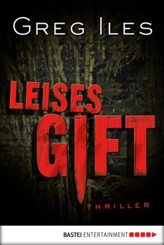 Greg Iles - Leises Gift