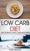 Tony Wilson - Low Carb Diet: Delicious Low Carb Recipes  arte