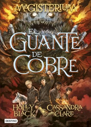Cassandra Clare & Holly Black - Magisterium. El guante de cobre