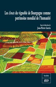 Les climats du vignoble de Bourgogne comme patrimoine mondial de l'humanité Copertina del libro