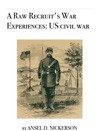 A Raw Recruits War Experiences US Civil War