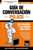 Guía De Conversación Español-Polaco Y Mini Diccionario De 250 Palabras