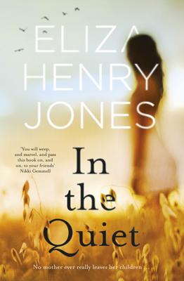 In the Quiet - Eliza Henry Jones book