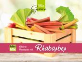 MixGenuss: Kleine Rezepte mit Rhabarber