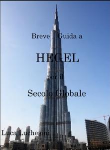Breve guida a Hegel per il secolo globale da Luca Luchesini