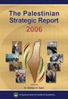 The Palestinian Strategic Report 2006