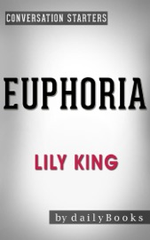 Euphoria: by Lily King  Conversation Starters - Daily Books Book