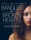 Bangles And Broken Hearts 2