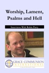Worship Lament Psalms And Hell Interviews With Robin Parry
