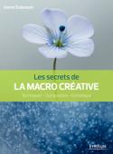 Les secrets de la macro créative