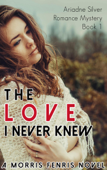 The Love I Never Knew
