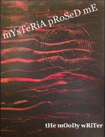 Mysteria Prosed Me