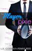 Penny Reid & L.H. Cosway - The Player and the Pixie  artwork