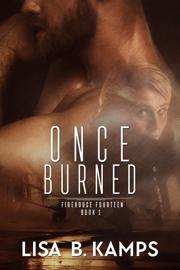 Once Burned - Lisa B. Kamps book summary