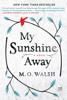 M O Walsh - My Sunshine Away  artwork