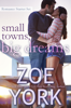 Zoe York - Small Towns, Big Dreams: Romance Starter Set artwork