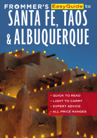 Frommer's EasyGuide to Santa Fe, Taos and Albuquerque