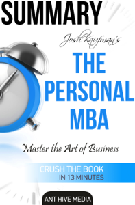 Josh Kaufman's The Personal MBA: Master the Art of Business Summary Boekomslag