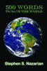 Stephen S. Nazarian - 500 Words To Save The World artwork