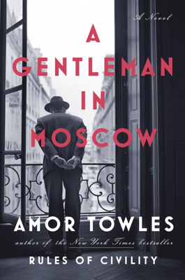A Gentleman in Moscow - Amor Towles book