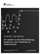 Waking The Brain: An Update On The Neurobiology, Diagnosis, And Treatment Of Hypersomnia