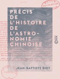 PRéCIS DE LHISTOIRE DE LASTRONOMIE CHINOISE