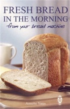Fresh Bread In The Morning (From Your Bread Machine)