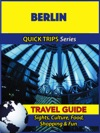 Berlin Travel Guide Quick Trips Series
