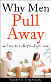 Why Men Pull Away in Relationships