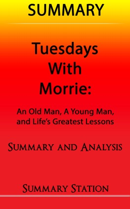 Tuesdays with Morrie: An Old Man, A Young Man, And Life's Greatest Lessons Summary image