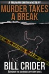 Murder Takes A Break A Truman Smith Mystery