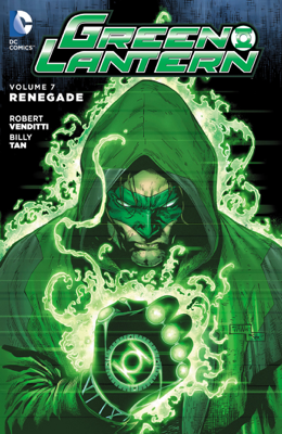 Green Lantern Vol. 7: Renegade - Robert Venditti, Ethan Van Sciver, Billy Tan & Mark Irwin book