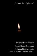 Twenty Four Weeks: Episode 7 -