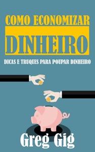 Como economizar dinheiro: dicas e truques para poupar dinheiro Book Cover
