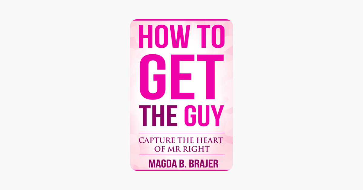 How to get the right guy