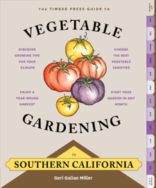 The Timber Press Guide to Vegetable Gardening in Southern California book