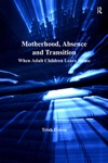 Motherhood Absence And Transition