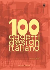 100 oggetti del design italiano da Silvana Annicchiarico & AA. VV.