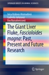 The Giant Liver Fluke Fascioloides Magna Past Present And Future Research