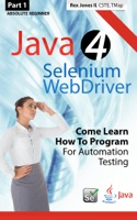 (Part 1) Absolute Beginner: Java 4 Selenium WebDriver: Come Learn How To Program For Automation Testing
