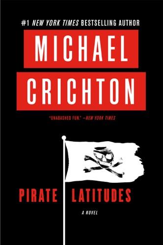 Michael Crichton - Pirate Latitudes