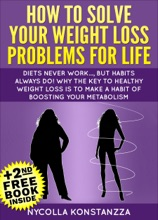 How To Solve Your Weight Loss Problems For Life!(+2nd Free Weight Loss Book Included)
