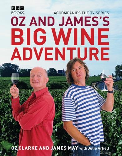 James May & Oz Clarke - Oz and James's Big Wine Adventure