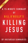 Killing Jesus A History By Bill OReilly And Martin Dugard - A 30-Minute Chapter-by-Chapter Summary