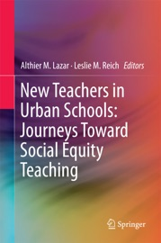 NEW TEACHERS IN URBAN SCHOOLS: JOURNEYS TOWARD SOCIAL EQUITY TEACHING