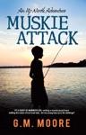 Muskie Attack Book 1