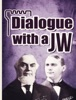 Dialogue With A JW