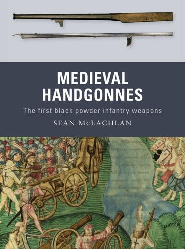 Sean McLachlan - Medieval Handgonnes