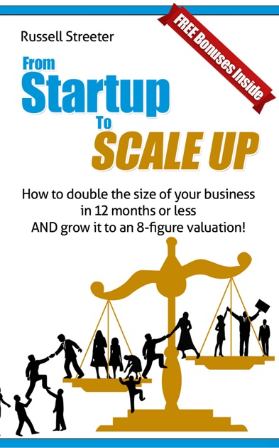 From Startup To Scale Up By Russell Streeter On Apple Books
